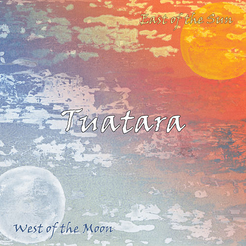 East of the Sun, West of the Moon by Tuatara