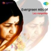 Evergreen Hits of Lata Mangeshkar by Lata Mangeshkar