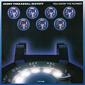 You Know the Number by Henry Threadgill Sextett