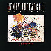 Rag, Bush and All by Henry Threadgill