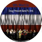 99% Won't Do (feat. M16) by Doug Prescott Band