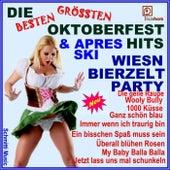 Die besten größten Oktoberfest und Après Ski Hits (Wiesn Bierzelt Party Neu) by Schmitti