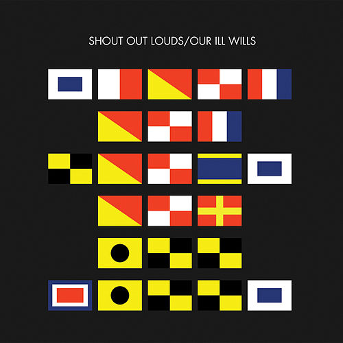 Our Ill Wills by Shout Out Louds