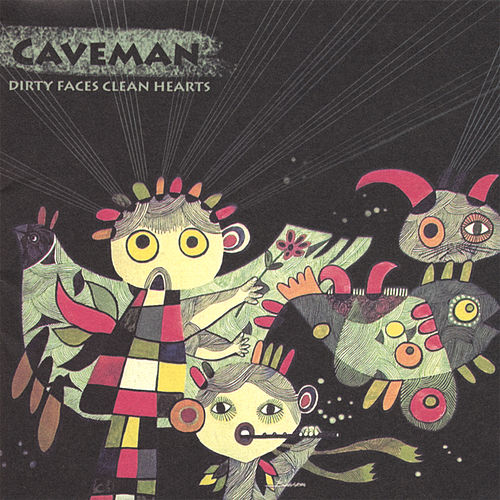 Dirty Faces Clean Hearts by Caveman