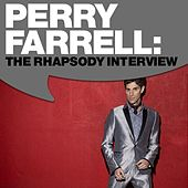 Perry Farrell - The Rhapsody Interview by Satellite Party