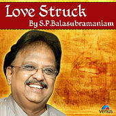 Love Struck by S P Balasubramaniam by Various Artists
