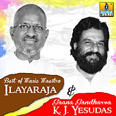 Best of Music Mastro Ilayaraja & Gaana Gandharva K J Yesudas by Various Artists