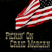 Pickin' On Craig Morgan: That's What I Love - A Bluegrass Tribute by Pickin' On