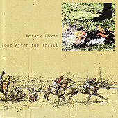 Long After the Thrill by Rotary Downs