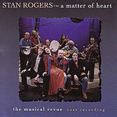 A Matter Of Heart by Stan Rogers