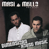 Masi & Mello Present: Dimensions of House Music by Various Artists