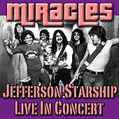 Miracles- Jeffersom Starship Live In Concert (Live) by Jefferson Starship