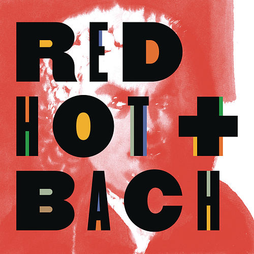 Red Hot + Bach (Deluxe Version) by Various Artists
