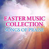 Easter Music Collection - Songs of Praise by Various Artists