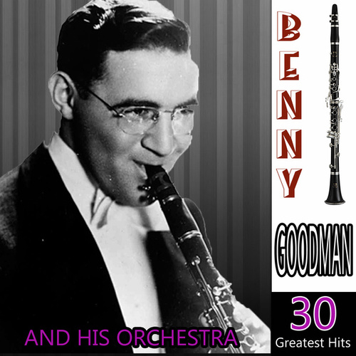 30 Greatest Hits by Benny Goodman