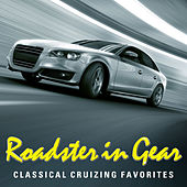 Roadster In Gear - Classical Cruizing Favorites by Various Artists
