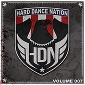 Hard Dance Nation, Vol. 7 by Various Artists