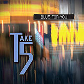 Blue for You by Take 5