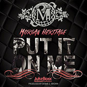 Put It On Me - Single by Morgan Heritage