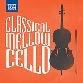 Classical Mellow Cello by Various Artists