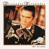 Mi Verdad by Alejandro Fernández