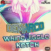 Whine Jiggle & Kotch - Single by Demarco