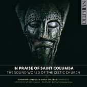 In Praise Of St. Columba: The Sound World of the Celtic Church by Various Artists