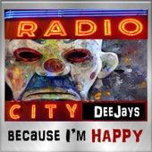 Because I'm Happy by Radio City DJ's