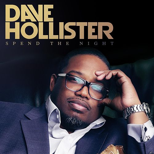 Spend The Night by Dave Hollister