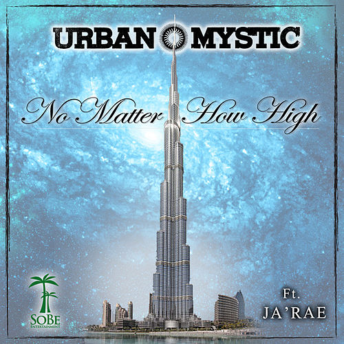 No Matter How High (feat. Ja'rae) by Urban Mystic