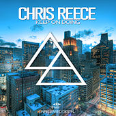 Keep On Doing by Chris Reece