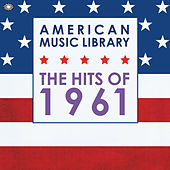 American Music Library: The Hits of 1961 von Various Artists