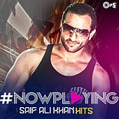 #NowPlaying: Saif Ali Khan Hits by Various Artists