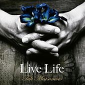 Live Life (Instrumental) by Tak Matsumoto