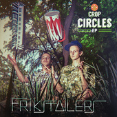 Crop Circles EP by Frikstailers