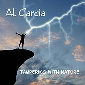 Tampering With Nature by Al Garcia