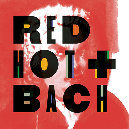 Red Hot + Bach by Various Artists