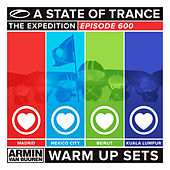 A State Of Trance 600 - Madrid, Mexico City, Beirut & Kuala Lumpur (Warm Up Sets) [Unmixed] by Various Artists