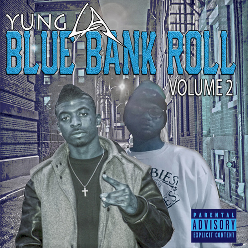 Blue Bank Roll Vol.2 by Yung LA