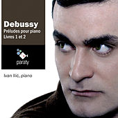 Debussy: Préludes pour piano, livres 1 & 2 by Ivan Ilic