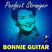 Perfect Stranger by Bonnie Guitar
