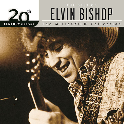 20th Century Masters: The Millennium Collection... by Elvin Bishop