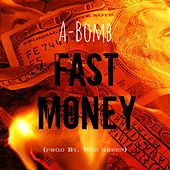 Fast Money by A-Bomb