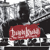 The Death Of Tragedy by Tragedy Khadafi