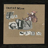 The Gin Sessions, Vol. 1 by Wasted Wine