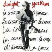 La Croix D'amour by Dwight Yoakam