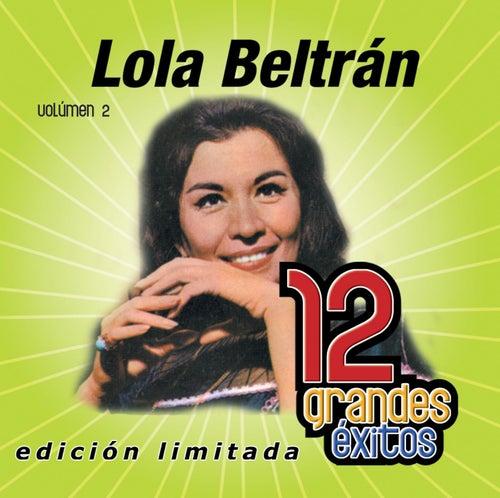 12 Grandes exitos Vol. 2 by Lola Beltran
