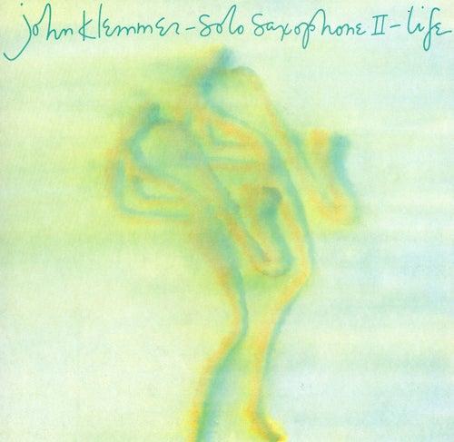 Solo Saxophone II: Life by John Klemmer