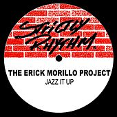 Jazz It Up by Erick Morillo