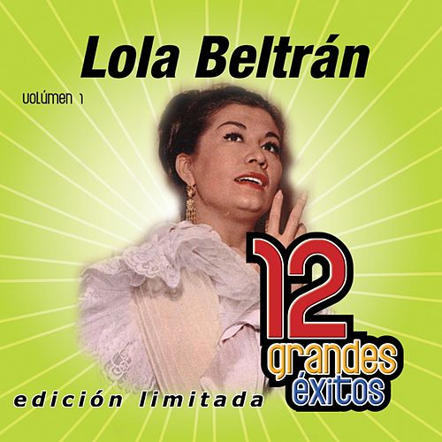 12 Grandes exitos Vol. 1 by Lola Beltran